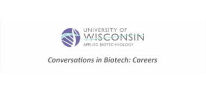 Conversations in Biotech: Careers: Webinar Recording + Q&A